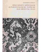 Régi keleti szőnyegek-Altorientalische Teppiche-Old Oriental Rugs