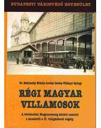 Régi magyar villamosok - Dr. Kubinszky Mihály, Lovász István, Villányi György