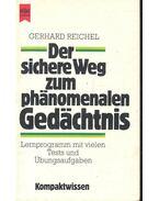 Der sichere Weg zum phänomenalen Gedächtnis - REICHEL, GERHARD