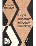 Polgári társadalomfelfogások és a valóság - Reichelt, D., Bönisch, A.