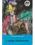 A fehér törzsfőnök - Reid, Thomas Mayne