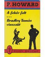A fehér folt / Bradley Tamás visszaüt - Rejtő Jenő