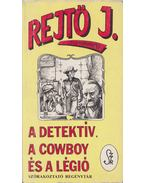 A detektív, a cowboy és a légió