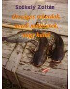 Országos rekordok, nyerő módszerek, nagy halak