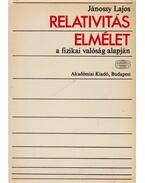 Relativitáselmélet a fizikai valóság alapján