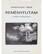 Reményfutam - Keresztury Tibor