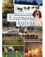 Ezermester kutyák - Reményik László
