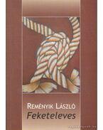 Feketeleves - Reményik László