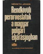 Rendkívüli perorvoslatok a magyar polgári eljárásjogban