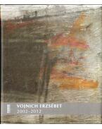 Vojnich Erzsébet 2002-2012 - Rényi András