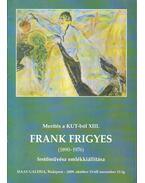 Frank Frigyes (1890-1976) festőművész emlékkiállítása - Révész Emese