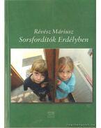 Sorsfordítók Erdélyben - Révész Máriusz