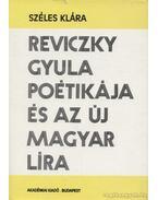 Reviczky Gyula poétikája és az új magyar líra - Széles Klára