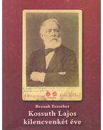 Kossuth Lajos kilencvenkét éve - Reznák Erzsébet