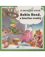 Robin Hood, a hívatlan vendég