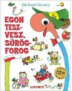 Egon tesz-vesz, sürög-forog - Richard Scarry