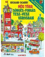 Még több Sürgés-forgás Tesz-Vesz Városban - Bővített kiadás - Hat új történettel - Richard Scarry