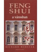 Feng Shui a városban - Richard Webster
