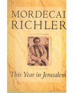 This Year in Jerusalem - Richler, Mordecai