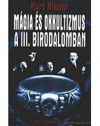 Mágia és okkultizmus a III. birodalomban - Rieder, Kurt