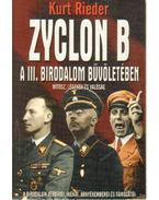 Zyclon B. - A III. birodalom bűvöletében - Rieder, Kurt