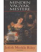 Minden vágyak mestere - Riley, Judith Merkle