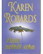 Fiam nélkül soha - Robards, Karen