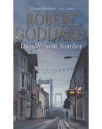 Days Without Number - Robert Goddard