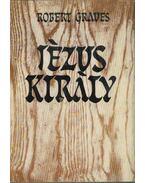 Jézus király - Robert Graves
