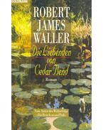 Die Liebenden von Cedar Bend (Eredeti cím: Slow Waltz in Cedar Bend) - Robert James Waller