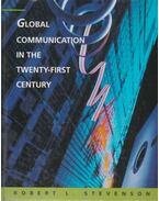 Global Communication in the Twenty-First Century - Robert L. Stevenson