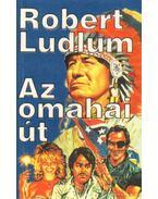 Az omahai út - Robert Ludlum