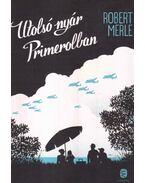Az utolsó nyár Primerolban - Robert Merle
