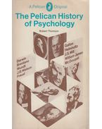 The Pelican History of Psychology - Robert Thomson