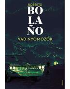 Vad nyomozók - Roberto Bolano