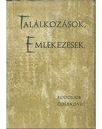 Találkozások, emlékezések - Rodoljub Colakovic