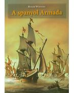 A spanyol Armada - Roger Whiting