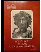Rómaikori villák a Balatonvidéken