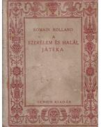 A szerelem és halál játéka - Romain Rolland