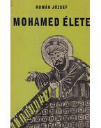 Mohamed élete - Román József