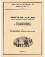 Műrégészeti kalauz különös tekintettel Magyarországra I-II. (egy kötetben) - Rómer Flóris, Henszlmann Imre
