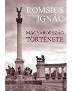 MAGYARORSZÁG TÖRTÉNETE - Romsics Ignác