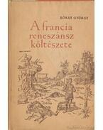 A francia reneszánsz költészete - Rónay György