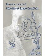 Közelítések Szabó Dezsőhöz - Rónay László