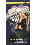 Mrs. Roosevelt gyilkost keres - Roosevelt, Elliott