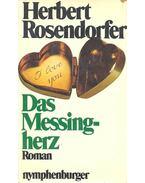 Das Messingherz - ROSENDORFER, HERBERT