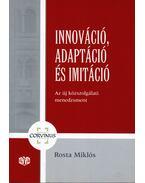 Innováció, adaptáció és imitáció - Rosta Miklós
