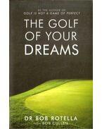 The Golf of Your Dreams - Rotella, Bob Dr.