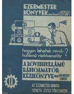 A rövidhullámú rádioamatőr kézikönyve