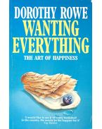 Wanting Everything - ROWE, DOROTHY